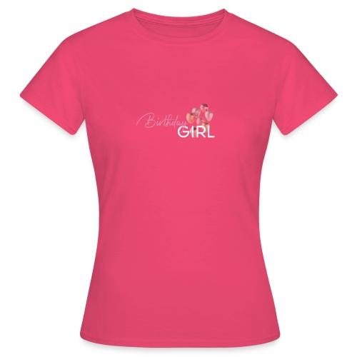 Birthday Girl - Frauen T-Shirt