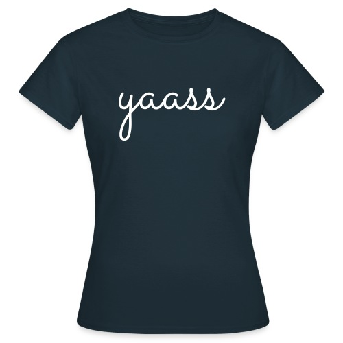 yaass - Vrouwen T-shirt