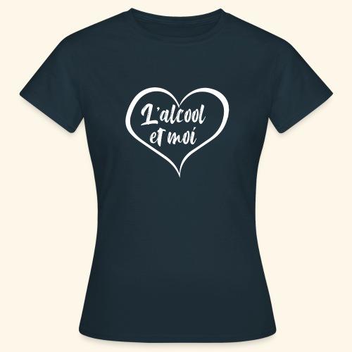 L'alcool et moi - T-shirt Femme