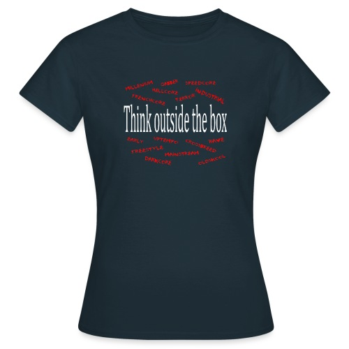 Think outside the box - Harder Styles - Vrouwen T-shirt