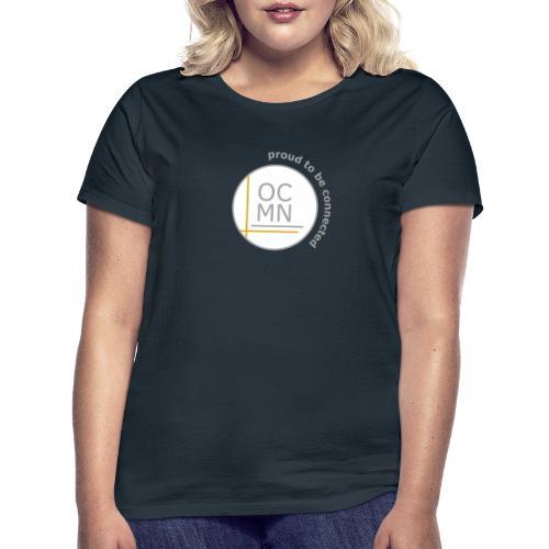OCMN proud te be connected - Vrouwen T-shirt