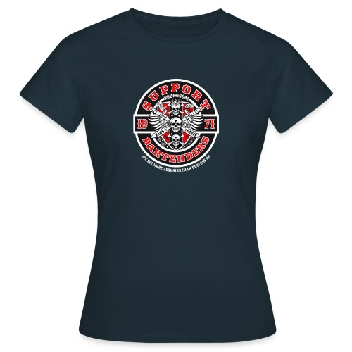 Support your local bartenders - Vrouwen T-shirt