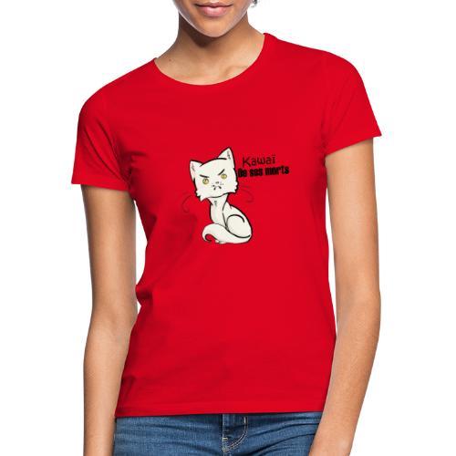 kawaï de ses morts !! - T-shirt Femme