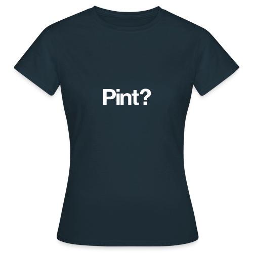 Tee1500 pint 01b - Women's T-Shirt