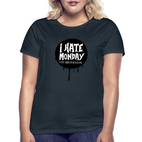 je déteste le lundi - T-shirt Femme