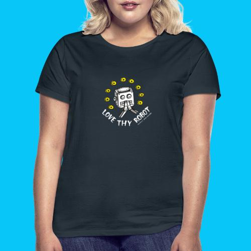 Dat Robot: Love Thy Robot Series Dark - Vrouwen T-shirt