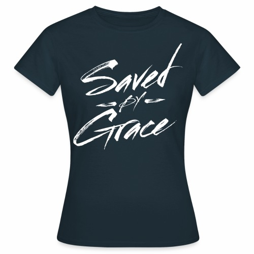 saved by grace - Women's T-Shirt