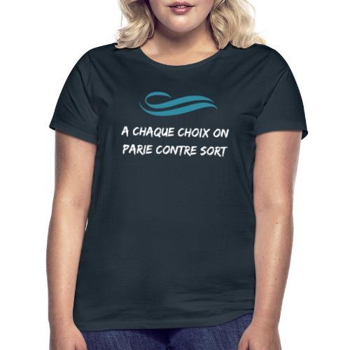 A chaque choix on parie contre sort Prison Break - T-shirt Femme