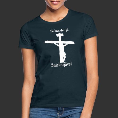 Så kan det gå Snickarjävel - T-shirt dam