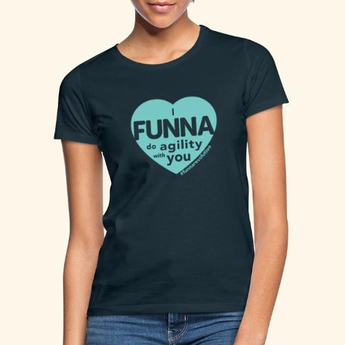 I FUNNA Do Agility With You! Turquoise - Naisten t-paita