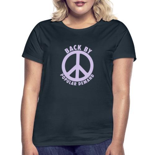 Back by popular demand - Frauen T-Shirt