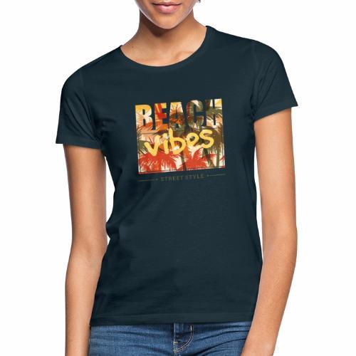 beach vibes street style - Frauen T-Shirt