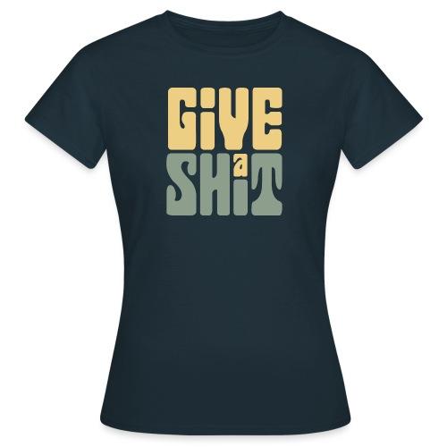 Give a shit - T-shirt dam