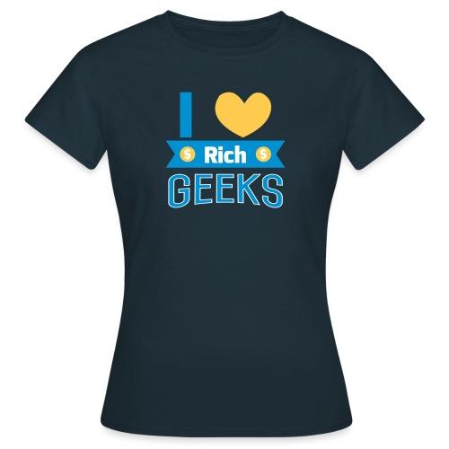 I love rich geeks - Women's T-Shirt