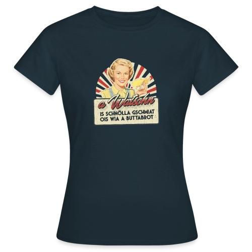 Vorschau: A Watschn is schnö gschmiat - Frauen T-Shirt