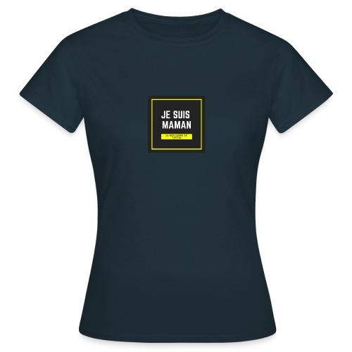 JE SUIS MAMAN - T-shirt Femme