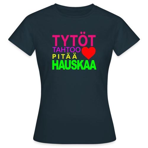 Tytöt tahtoo pitää hauskaa - Naisten t-paita