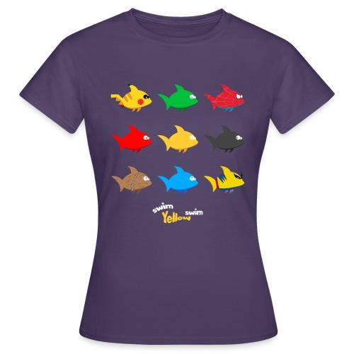Swim! Yellow! Swim! - Vrouwen T-shirt