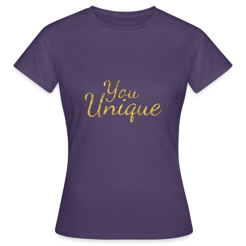 You unique - Women's T-Shirt