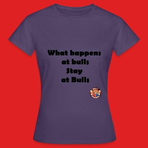 BB Stay at bulls - T-shirt Femme