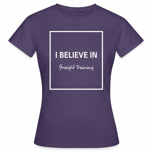 I believe in - Frauen T-Shirt