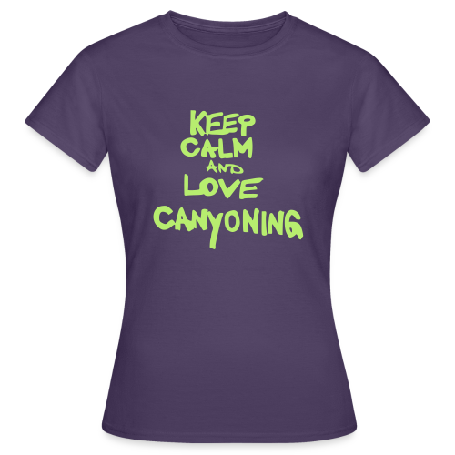 keep calm and love canyoning - Frauen T-Shirt
