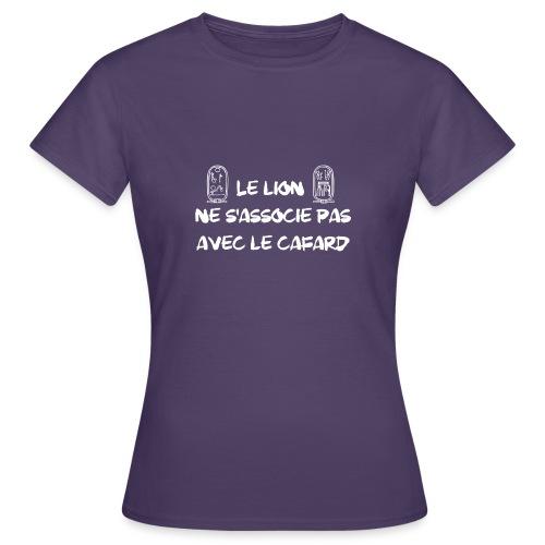 Le lion ne s'associe pas avec le cafard - T-shirt Femme