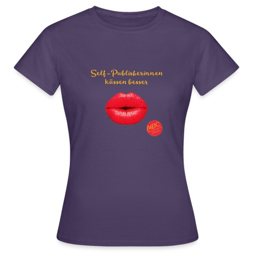 Selfpublisherinnen kuessen besser - Frauen T-Shirt