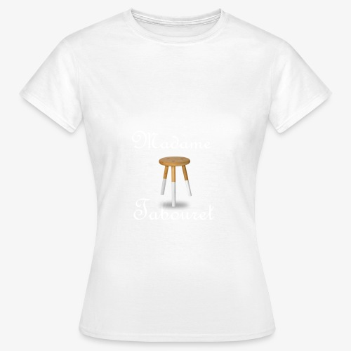 Madame tabouret Blanc - T-shirt Femme