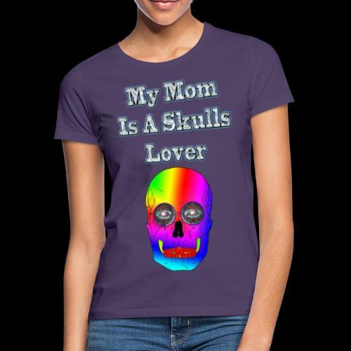 Maman ma mère aime les têtes de mort - T-shirt Femme