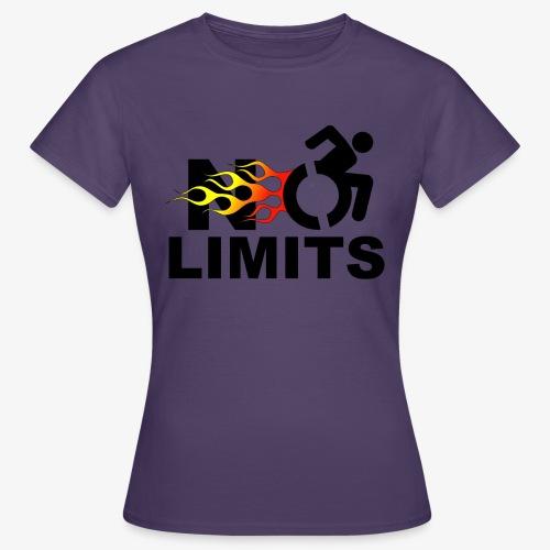 Geen grenzen voor deze rolstoel gebruiker - Vrouwen T-shirt