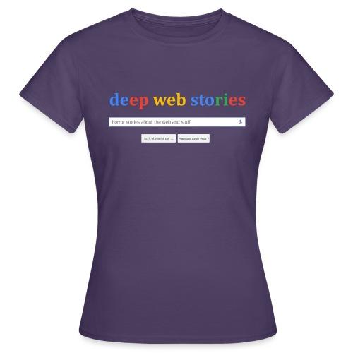 Deep Web Stories - T-shirt Femme