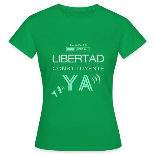 Libertad Constituyente ¡YA! - Camiseta mujer