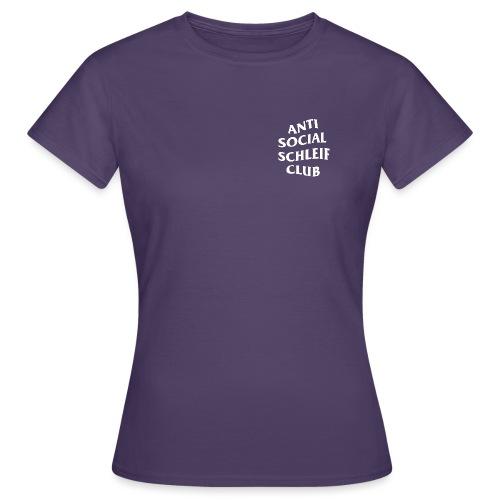 anti social schleif club - Frauen T-Shirt
