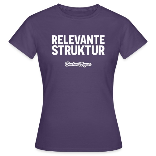 Relevante Struktur - Frauen T-Shirt