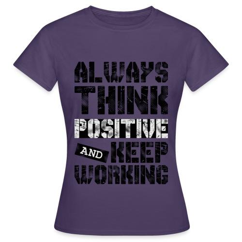 Think Positive - T-shirt Femme