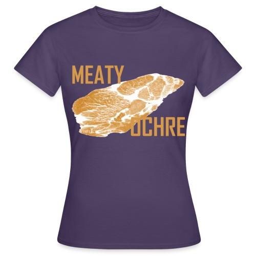 MEATY OCHRE - Frauen T-Shirt