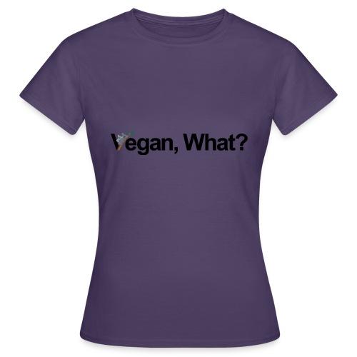 vegan what? - T-shirt Femme
