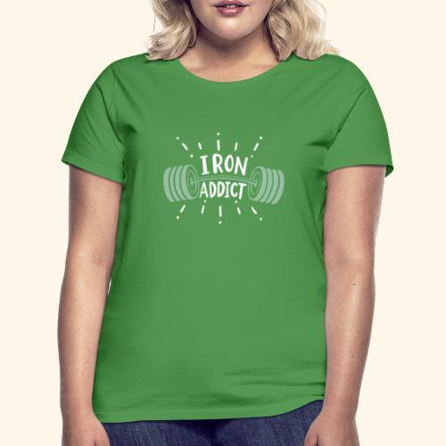 Funny Gym Shirt Iron Addict - Frauen T-Shirt