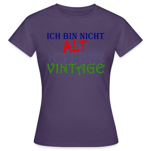 NICHT ALT NUR VINTAGE - Frauen T-Shirt