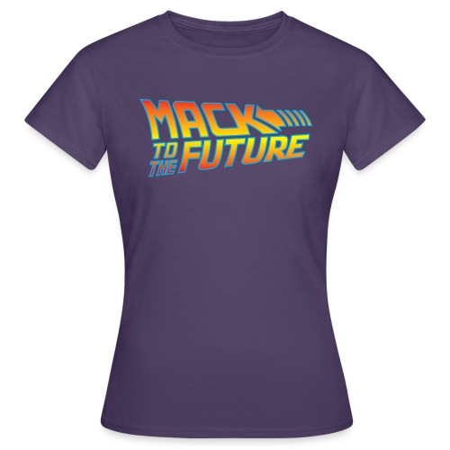 Mack to the future - Women's T-Shirt