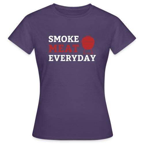 smoke meat everyday shirt - Frauen T-Shirt