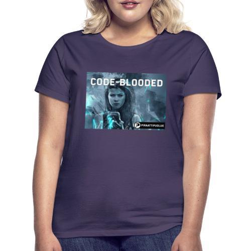 Code-blooded - Naisten t-paita