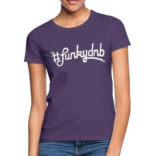 #funkydnb WhitePrint - Frauen T-Shirt