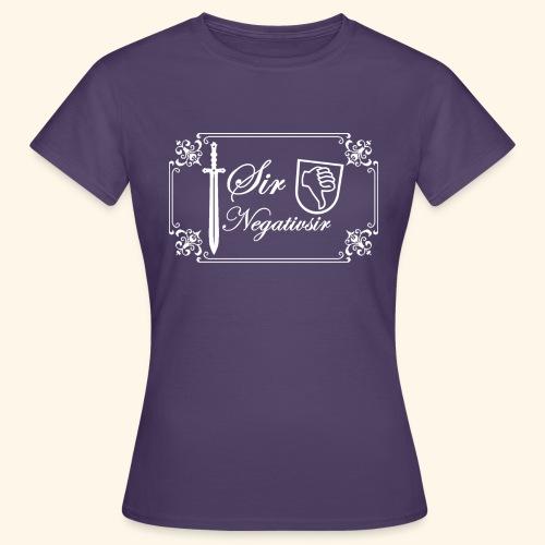 Sir Negatvsir - Frauen T-Shirt
