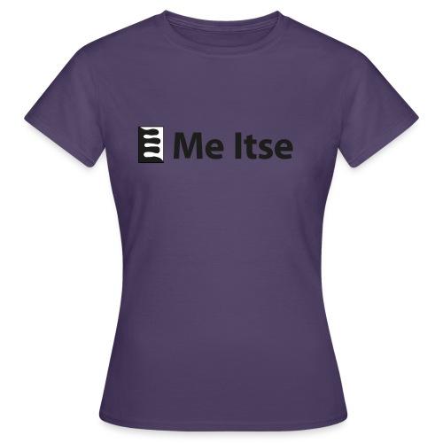 Me Itse - Naisten t-paita