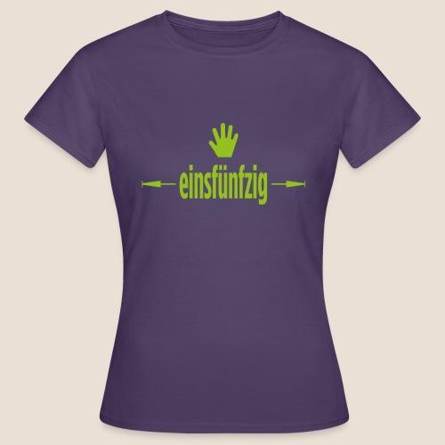 einsfuenfzig - Frauen T-Shirt