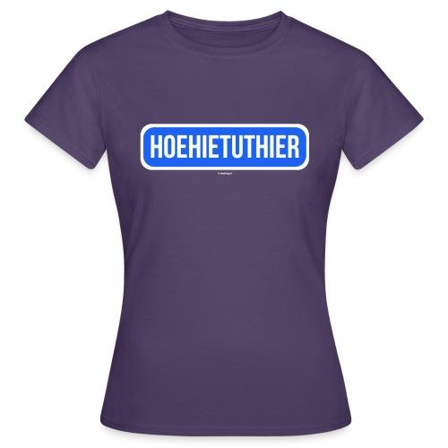 Hoehietuthier - Vrouwen T-shirt