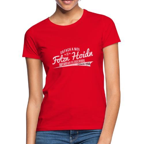 Fotzn Hoidn Bavarian Oldschool - Frauen T-Shirt