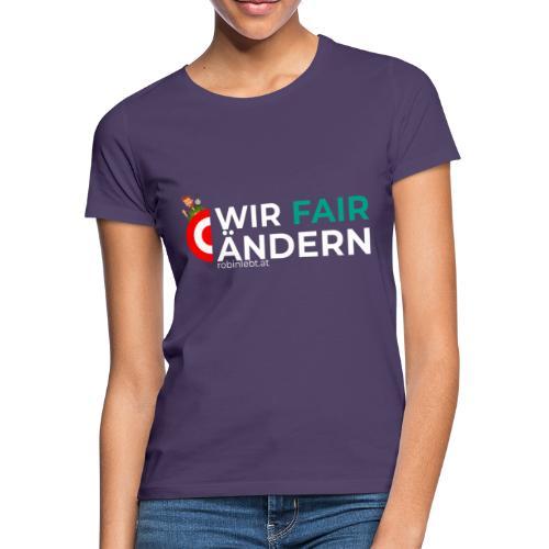 Wir Fairändern Österreich (Flagge) - Frauen T-Shirt